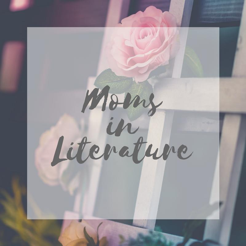 5 Favorite Moms in Literature